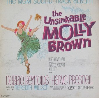Debbie Reynolds, Harve Presnell , Music And Lyrics By Meredith Willson, MGM Studio Orchestra Conducted By Robert Armbruster ‎– The Unsinkable Molly Brown (The MGM Sound Track Album) (LP)