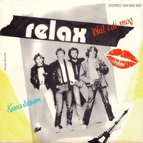 """Relax - Weil I Di Mog / Koana Dahoam (7"""")"""