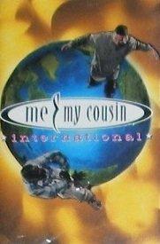Me & My Cousin - International (MC)