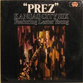 """Kansas City Six Featuring Lester Young - """"Prez"""" (LP)"""
