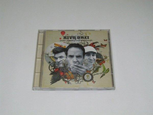 Rivo Drei - Yeah! Jawohl! Und Uberhaupt (CD)