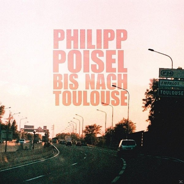Philipp Poisel - Bis Nach Toulouse (CD)