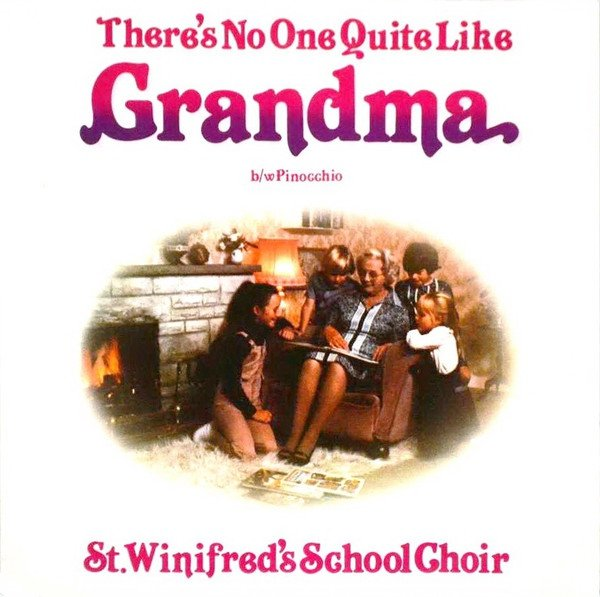 """St. Winifred's SchoChoir - There's No One Quite Like Grandma (7"""")"""
