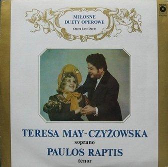 Teresa May-Czyżowska & Paulos Raptis - Miłosne Duety Operowe (LP)
