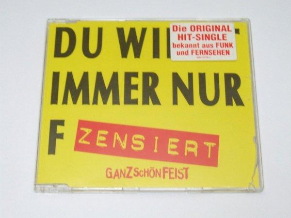 Ganz Schön Feist - Du Willst Immer Nur F..... (Maxi-CD)