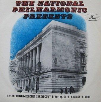 L. V. Beethoven, K. A. Kulka, Orkiestra Symfoniczna Filharmonii Narodowej, K. Kord - The National Philharmonic Presents L. V. Beethoven Koncert Skrzypcowy D-dur Op. 61 / K. A. Kulka / K. Kord (LP)