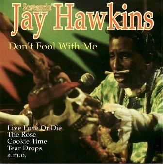Screamin' Jay Hawkins - Don't Fool With Me (CD)