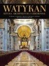 Watykan. Sztuka, architektura i ceremoniał
