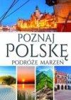 Poznaj Polskę - Podróże marzeń