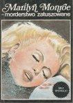 Marilyn Monroe morderstwo zatuszowane
