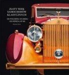 Złoty wiek samochodów klasycznych