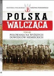 Polska Walcząca Tom 63 Polowania na wyższych dowódców niemieckich