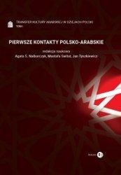 Transfer kultury arabskiej w dziejach Polski - Tom I - PIERWSZE KONTAKTY POLSKO-ARABSKIE