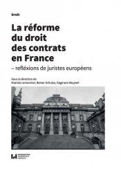 La réforme du droit des contrats en France - réflexions de juristes européens