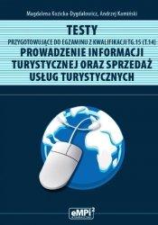Testy przygotowujące do egzaminu z kwalifikacji TG.15 (T.14). Prowadzenie informacji turystycznej oraz sprzedaż usług turystyczn