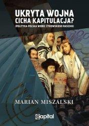 Ukryta wojna cicha kapitulacja Polityka Polska wobec żydowskiego rasizmu / Capital
