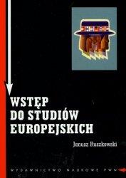 Wstęp do studiów europejskich Zagadnienia teoretyczne i metodologiczne