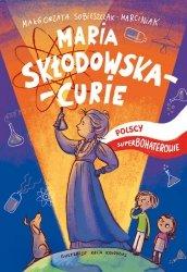 Maria Skłodowska-Curie Polscy superbohaterowie