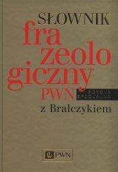 Słownik frazeologiczny PWN z Bralczykiem