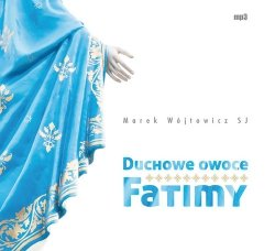 Duchowe owoce Fatimy