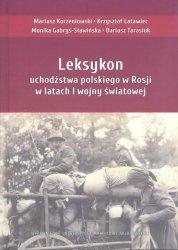 Leksykon uchodźstwa polskiego w Rosji w latach I wojny światowej
