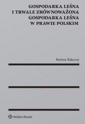 Gospodarka leśna i trwale zrównoważona gospodarka leśna w prawie polskim