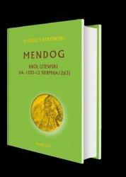 Mendog Król litewski (ok. 1203 - 12 sierpnia 1263)