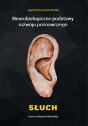Neurobiologiczne podstawy rozwoju poznawczego Słuch