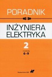 Poradnik inżyniera elektryka Tom 2 rozdziały 6-9
