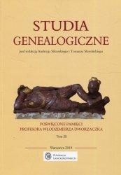 Studia genealogiczne poświęcone pamięci Profesora Włodzimierza Dworzaczka Tom 3