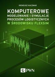 Komputerowe modelowanie i symulacje procesów logistycznych w środowisku FlexSim