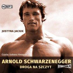 Arnold Schwarzenegger Droga na szczyt