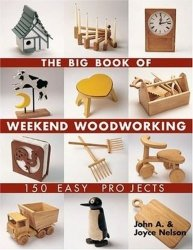 Big Book of Weekend Woodworking