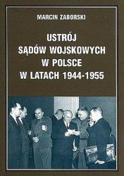 Ustrój sądów wojskowych w Polsce w latach 1944-1955