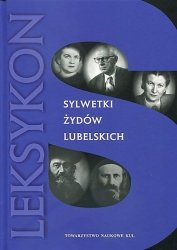 Sylwetki Żydów lubelskich Leksykon