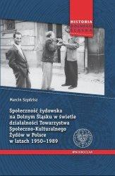 Społeczność żydowska na Dolnym Śląsku w świetle działalności Towarzystwa Społeczno-Kulturalnego Żydów w Polsce w latach 1950-198