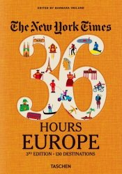 The New York Times 36 Hours Europe. 3rd Edition