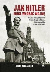 Jak Hitler mógł wygrać wojnę wyd.4
