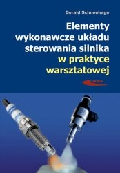 Elementy wykonawcze układu sterowania silnika w praktyce warsztatowej