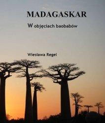 Madagaskar W objęciach baobabów