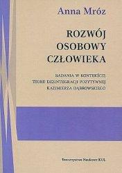 Rozwój osobowy człowieka Badania w kontekście teorii dezintegracji pozytywnej Kazimierza Dąbrowskie