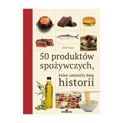 50 produktów spożywczych które zmieniły bieg historii