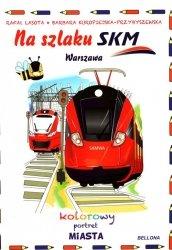 Na szlaku SKM Warszawa Kolorowy portret miasta