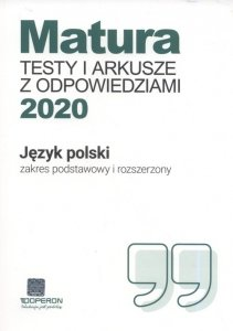 Matura Język polski Testy i arkusze maturalne 2020 Zakres podstawowy i rozszerzony