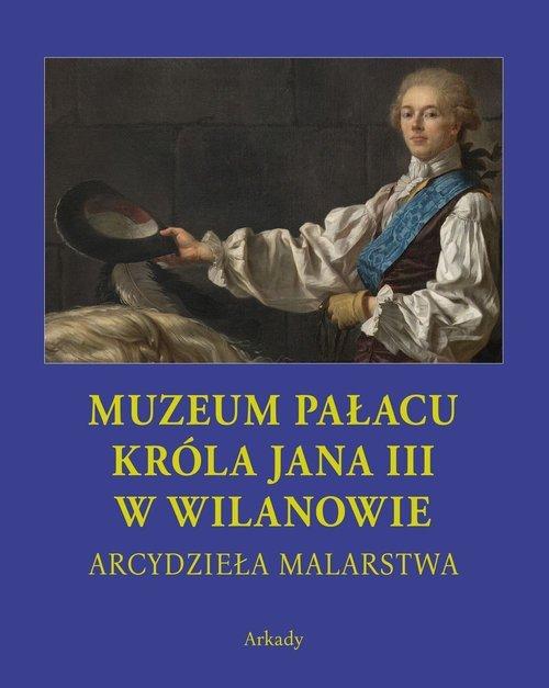 Arcydzieła malarstwa Muzeum Pałacu Króla Jana III w Wilanowie Etui