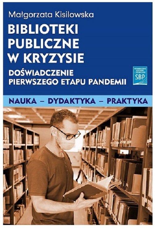 Biblioteki publiczne w kryzysie doświadczenie pierwszego etapu pandemii