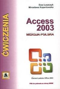 Access 2003 wersja polska. Ćwiczenia