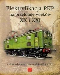 Elektryfikacja PKP na przełomie wieków XX i XXI