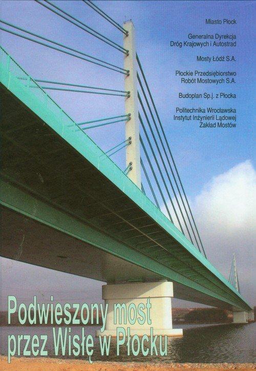 Podwieszony most przez Wisłę w Płocku