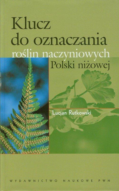 Klucz do oznaczania roślin naczyniowych Polski niżowej